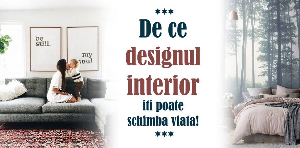 De ce designul interior iti poate schimba viata!