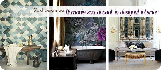 Sfatul designerului: Armonie sau accent in designul interior