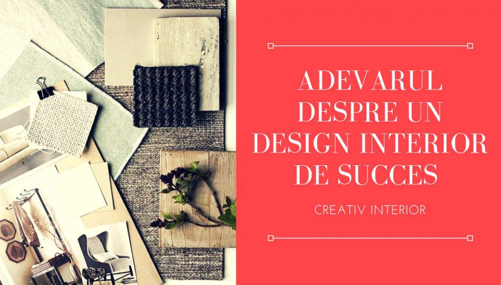 Adevarul despre un design interior de succes